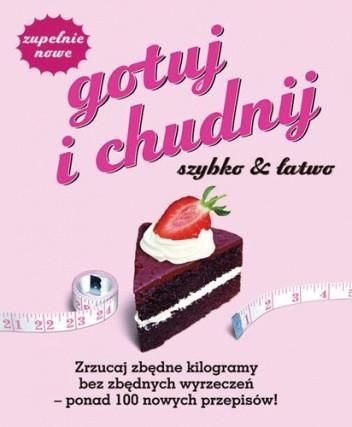 Okładka książki Gotuj i chudnij szybko & łatwo