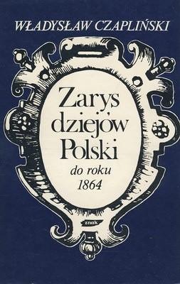 Okładka książki Zarys dziejów Polski do roku 1864