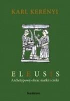 Eleusis : Archetypowy obraz matki i córki