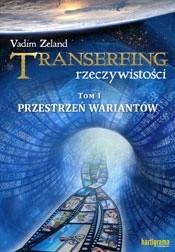 Okładka książki Transerfing rzeczywistości , tom I. Przestrzeń wariantów