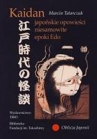 Kaidan. Japońskie opowieści niesamowite epoki Edo