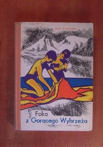 Okładka książki Foka z gorącego wybrzeża