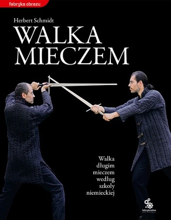 Okładka książki Walka mieczem. Walka długim mieczem według szkoły niemieckiej