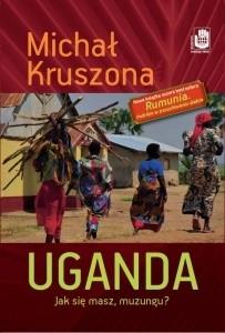 Okładka książki Uganda. Jak się masz, muzungu?