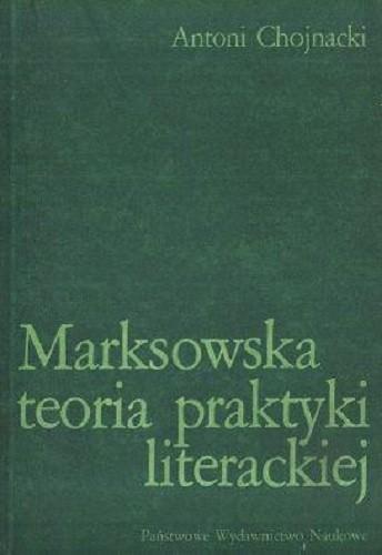 Okładka książki Marksowska teoria praktyki literackiej