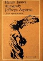 Autografy Jeffreya Asperna i inne opowiadania