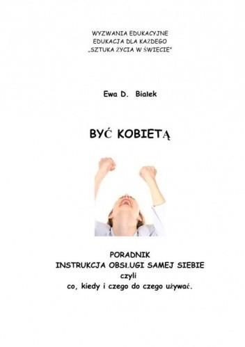 Okładka książki BYĆ KOBIETĄ Czyli instrukcja obsługi siebie
