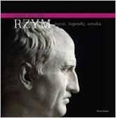 Okładka książki Rzym: życie, legendy, sztuka