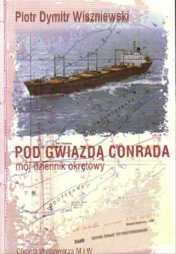 Okładka książki Pod gwiazdą Conrada: mój dziennik okrętowy