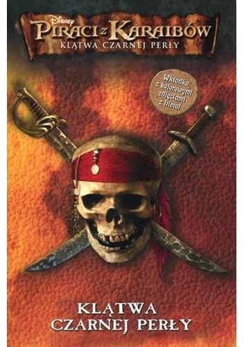 Okładka książki Piraci z Karaibów: Klątwa Czarnej Perły