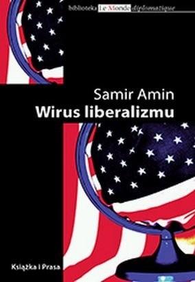 Okładka książki Wirus liberalizmu. Permanentna wojna i amerykanizacja świata
