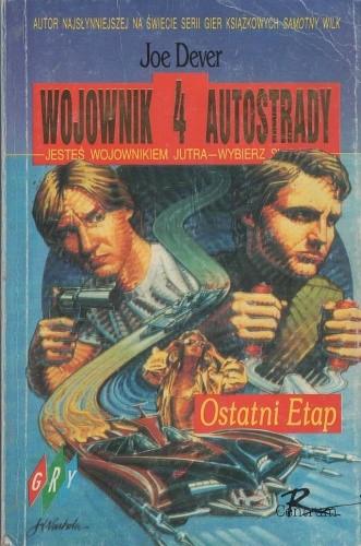 Okładka książki Wojownik Autostrady IV:  Ostatni Etap