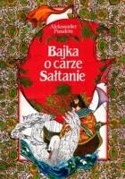 Bajka o carze Sałtanie, o jego synu sławnym i potężnym bohaterze księciu Gwidonie Sałtanowiczu i o pięknej księżniczce Łabędzicy