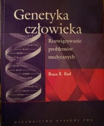 Okładka książki Genetyka człowieka. Rozwiązywanie problemów medycznych