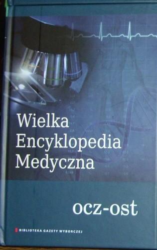Okładka książki Wielka Encyklopedia Medyczna (ocz-ost)