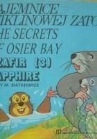 Tajemnice Wiklinowej Zatoki: Szafir/The secrets of Osier Bay: Sapphire
