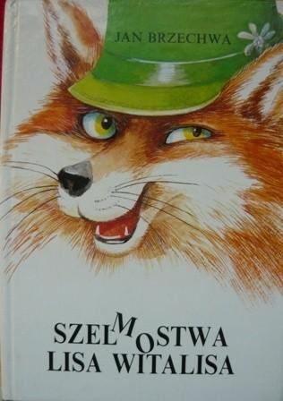 Okładka książki Szelmostwa Lisa Witalisa i inne wiersze