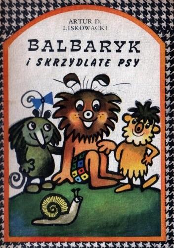 Okładka książki Balbaryk i skrzydlate psy