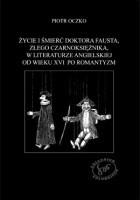 Życie i śmierć doktora Fausta, złego czarnoksiężnika, w literaturze angielskiej od wieku XVI po romantyzm