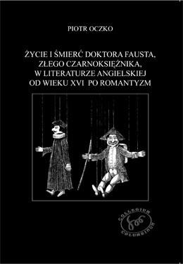 Okładka książki Życie i śmierć doktora Fausta, złego czarnoksiężnika, w literaturze angielskiej od wieku XVI po romantyzm
