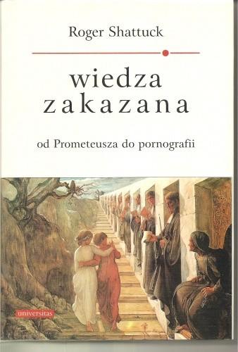 Okładka książki Wiedza zakazana, od Prometeusza do pornografii