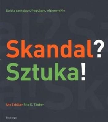 Okładka książki Skandal? Sztuka!