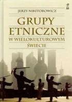 Grupy etniczne w wielokulturowym świecie