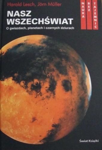 Okładka książki Nasz wszechświat : o gwiazdach, planetach i czarnych dziurach
