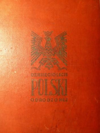 Okładka książki Dziesięciolecie Polski Odrodzonej