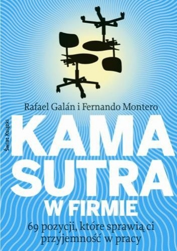 Okładka książki Kamasutra w firmie. 69 pozycji, które sprawią ci przyjemność w pracy