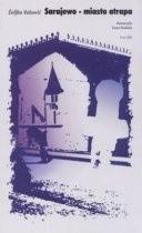 Okładka książki Sarajewo - miasto atrapa
