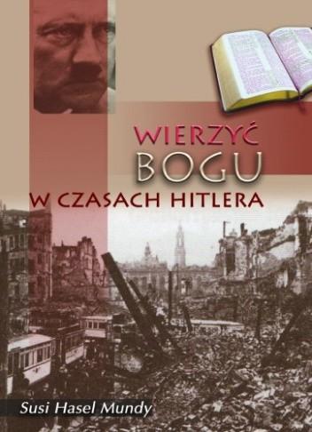 Okładka książki Wierzyć Bogu w czasach Hitlera