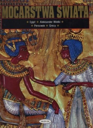 Okładka książki Mocarstwa świata. Tom 1. Egipt, Aleksander Wielki, Persowie, Grecy