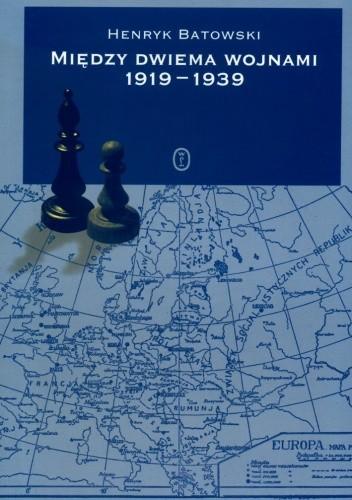 Okładka książki Między dwiema wojnami 1919 - 1939. Zarys historii dyplomatycznej