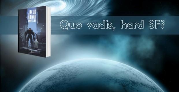 Quo vadis, hard SF?