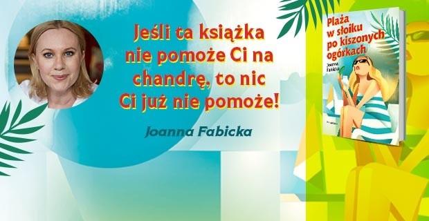 """""""Plaża w słoiku po kiszonych ogórkach"""" Joanny Fabickiej!"""