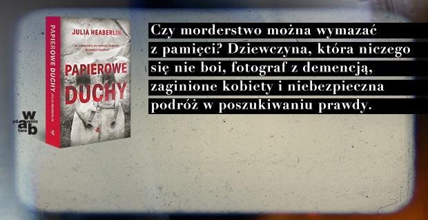 """Premiera """"Papierowych duchów"""" Julii Heaberlin!"""