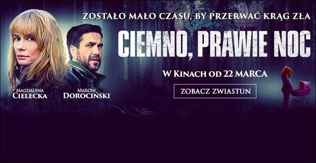 """Adaptacja """"Ciemno, prawie noc"""" Borysa Lankosza od 22 marca w kinach!"""