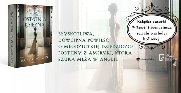 """""""Moja ostatnia księżna"""" - błyskotliwa proza, świetnie osadzona w epoce."""