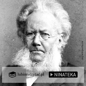 Znalezione w Ninatece: Henrik Ibsen