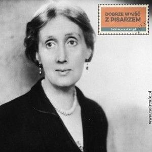 Dobrze wyjść z pisarzem: Virginia Woolf