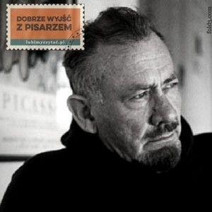 Dobrze wyjść z pisarzem: John Steinbeck