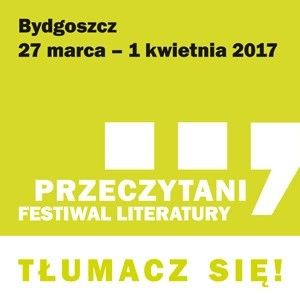 Przeczytani. Festiwal Literatury 2017 TŁUMACZ SIĘ!