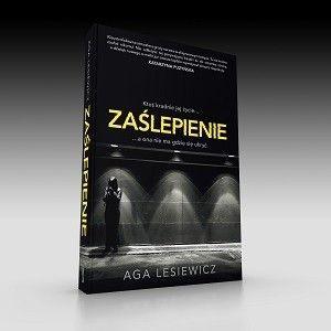 """Aga Lesiewicz: thriller """"Zaślepienie"""" – już wkrótce w Polsce"""