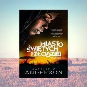 """Ukazała się debiutancka powieść Natalie C. Anderson """"Miasto świętych i złodziei"""""""