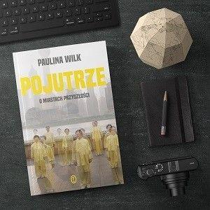 """Urbanistyczne wizje - konkurs fotograficzny. Wygraj książkę """"Pojutrze. O miastach przyszłości."""