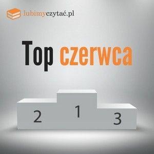 Top czerwca lubimyczytać.pl