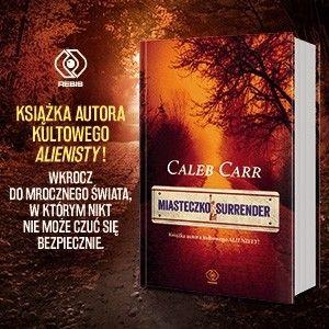 Przeczytajcie fragment nowej powieści Caleba Carra