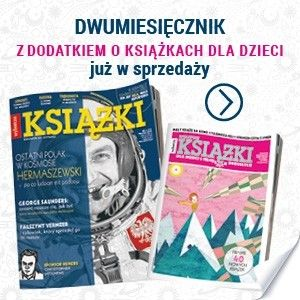"""Nowy numer """"Książki. Magazyn do czytania"""" już jutro w kioskach!"""