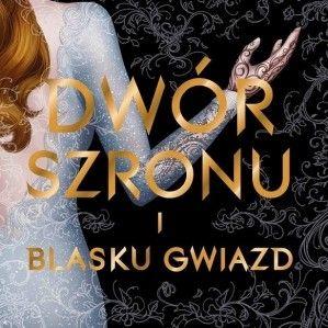 """""""Dwór Szronu i Blasku Gwiazd"""" już w październiku w Polsce!"""